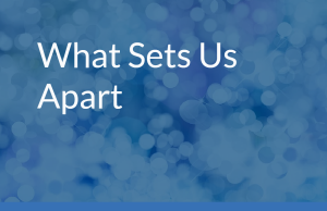 What sets us apart